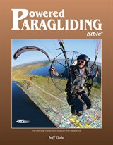 Powered Paragliding Bible 6: the Ultimate Paramotor and Reference